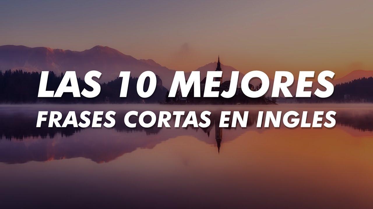 Las 10 Mejores Frases Cortas En Ingles Con Traducción