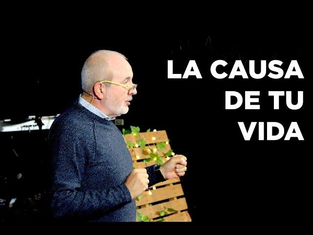 La causa de tu vida | Pr. Benigno Sañudo