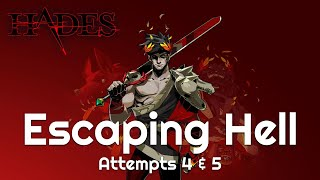 A Pair of Lackluster Performances | Escaping Hell Hades Let's Play Attempts 4 & 5