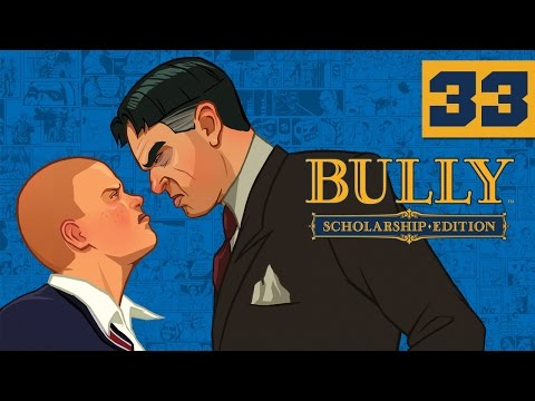 Bully: Scholarship Edition - Lets Play - Part 33 - [Chapter 5] - Story Ending