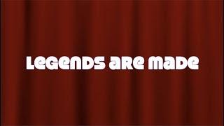 Legends are made Lyrics
