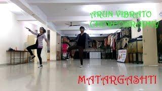 Arun Vibrato Choreography - Matargashti - Tamasha