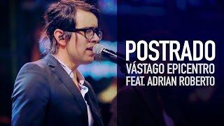 Postrado (feat. Adrian Roberto) [Live] - Jesus Adrian Romero