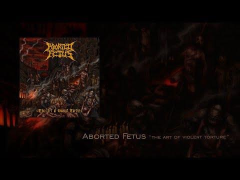"""Aborted Fetus """"The Art of Violent Torture"""" Full Album"""