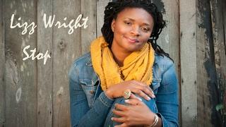 Lizz Wright -  Stop + lirics