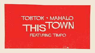 Tobtok & Mahalo - This Town (feat. Timpo) [Lyric Video]