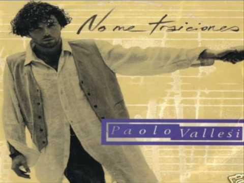 No me traiciones -  Paolo Vallesi letöltés