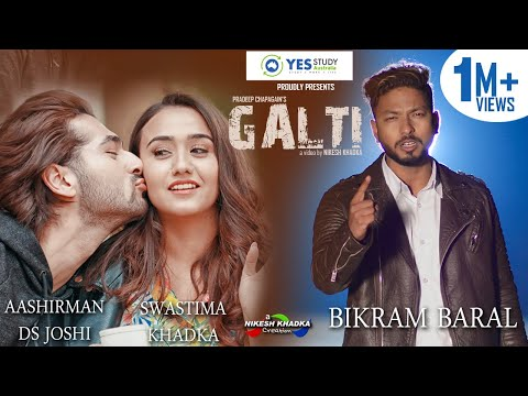 Galti.. Baral feat. Aashirman DS Joshi/Swastima Khadka (Official Video)