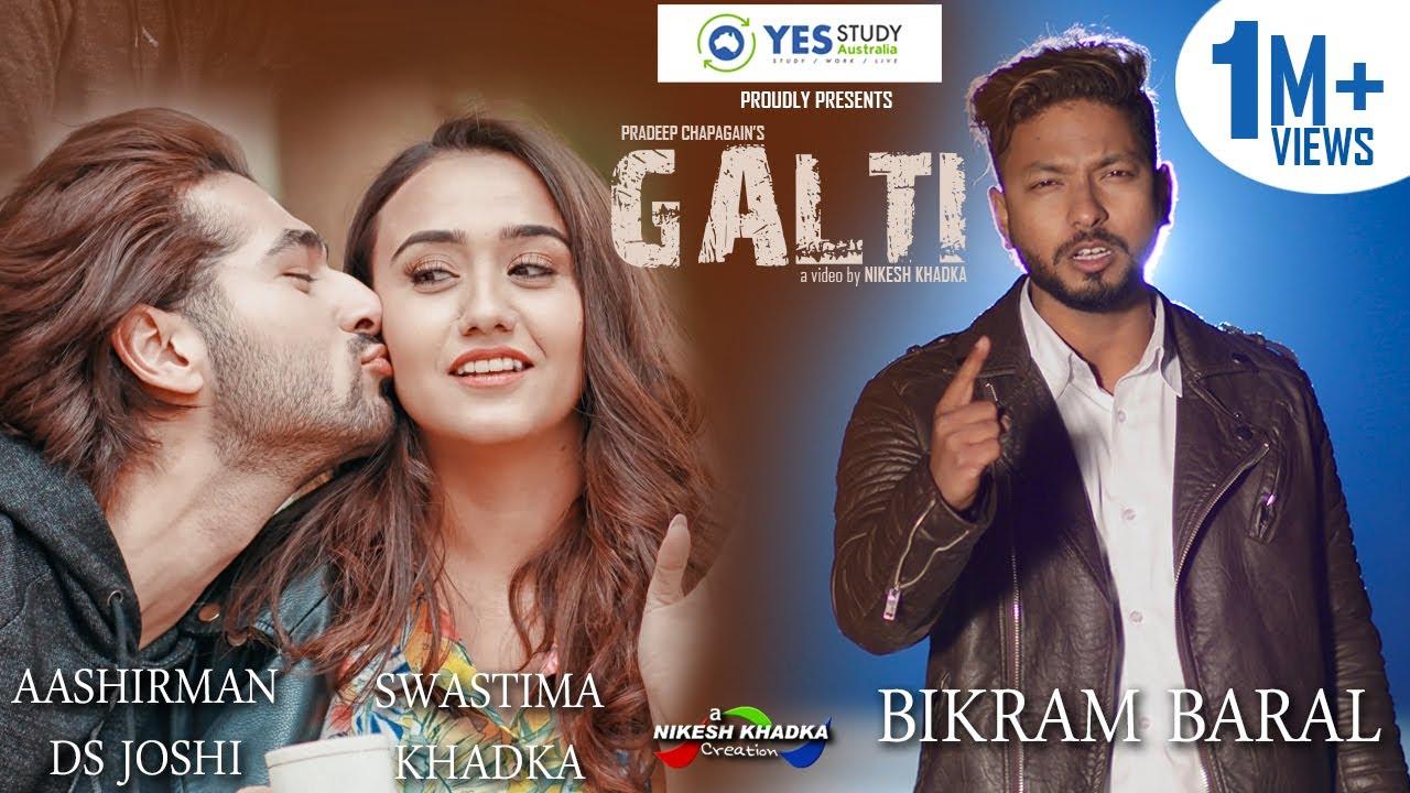 Download Galti...Bikram Baral feat. Aashirman DS Joshi/Swastima Khadka (Official Video)