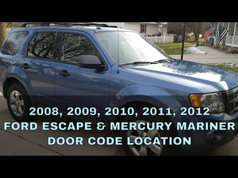 WHERE IS THE 2008 2009 2010 2011 2012 FORD ESCAPE MERCURY MARINER DOOR CODE LOCATION FOR 2009
