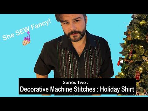 Series 2 : Decorative Machine Stitches : Holiday Shirt