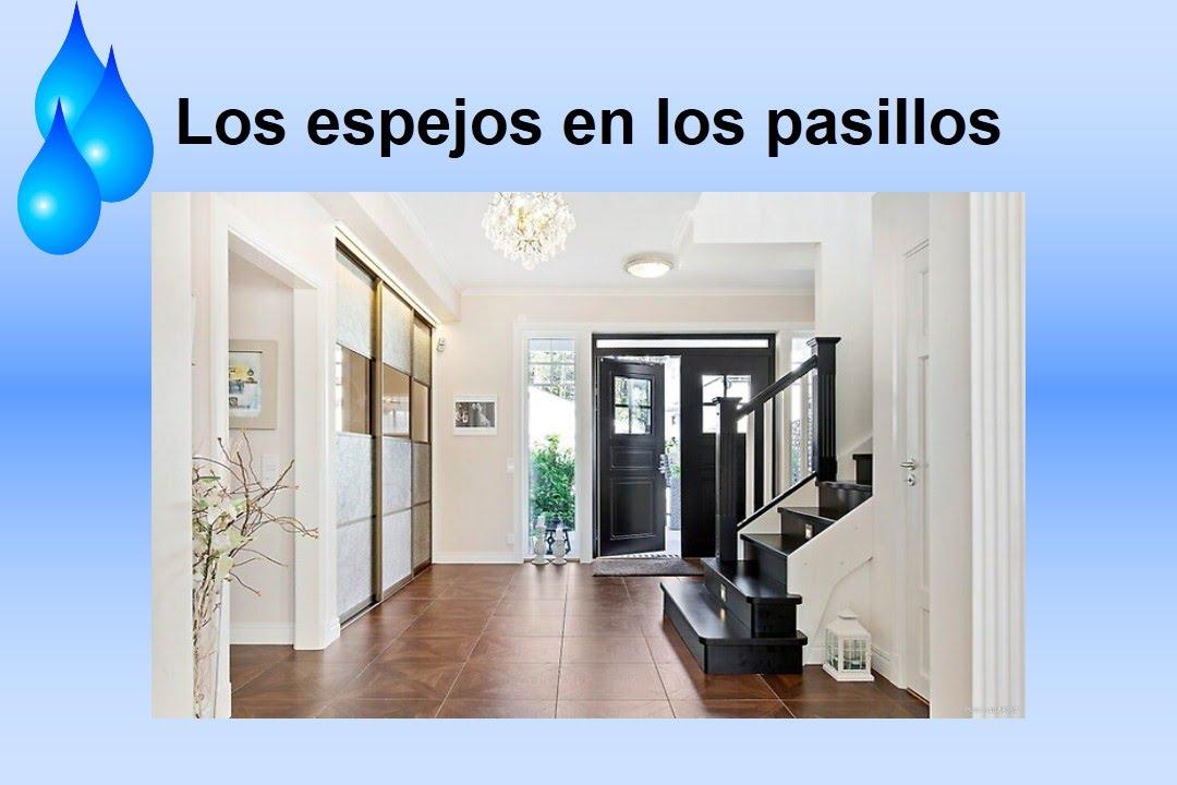 Feng shui y los espejos en los pasillos youtube - Espejos para pasillos ...
