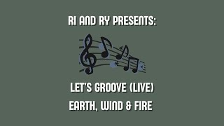 Let's Groove - Earth, Wind & Fire (Live) | Ri and Ry