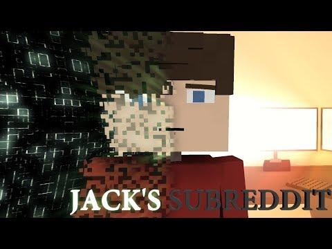 Jack's Sub-Reddit- Minecraft JackSucksAtLife Animation