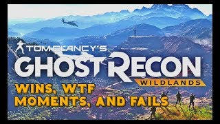 Tom Clancy's Ghost Recon Wildlands Funny Moments, Fails, and Wins