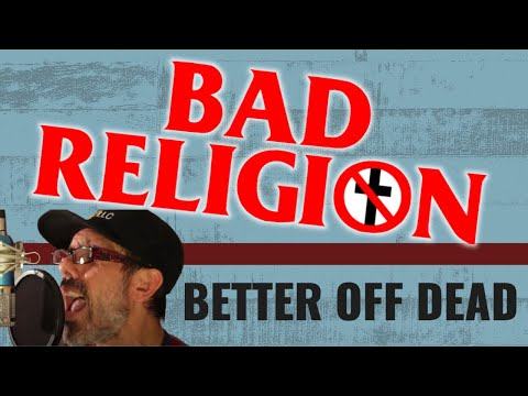 BAD RELIGION - BETTER OFF DEAD (Cover)