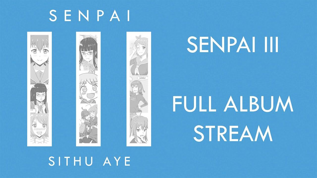 Download Sithu Aye || Senpai III || Full Album Stream