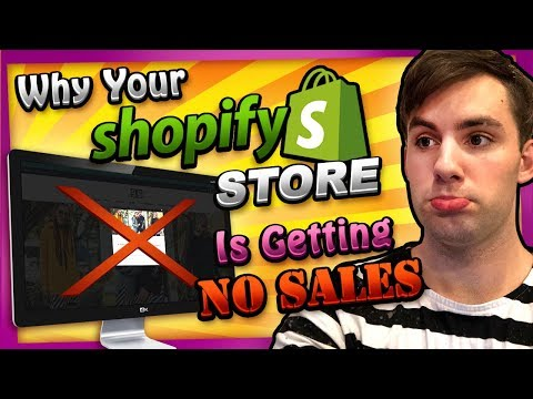 Why Your Shopify Store Is Getting No Sales - Fix This ASAP!