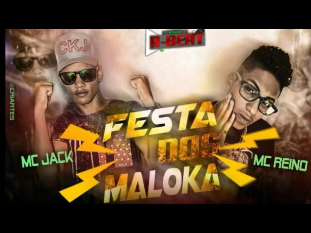 MC JACK E MC REINO FESTA DOS MALOKA (DJ BOLADINHO)
