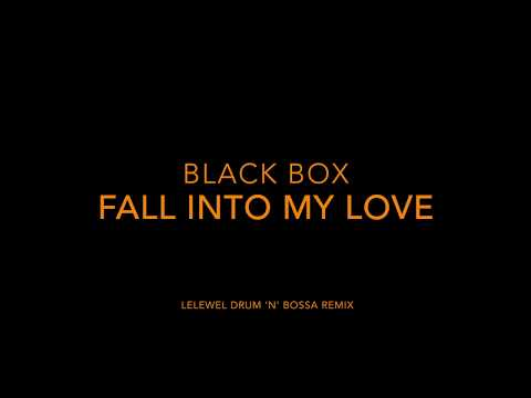 Black Box - Fall Into My Love (Lelewel Drum & Bossa Rmx)