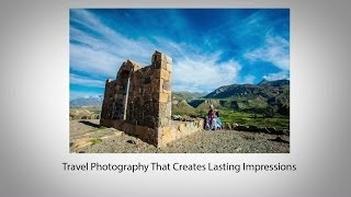 Travel Photography That Creates Lasting Impressions Videos De Viajes