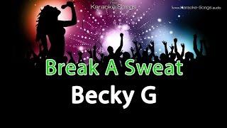 Becky G 'Break A Sweat' Instrumental Karaoke Version with vocals and lyrics