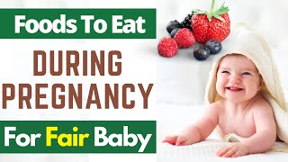 Foods to Eat During Pregnancy For a Fair Baby  | 10 Foods That Helps to Get Fair Baby While Pregnant screenshot 4