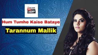 Hum Tumhe Kaise Bataye | Tarannum Mallik