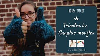 """Tricoter les """"Graphic Moufles"""" de Tincturalaine - Partie 1"""