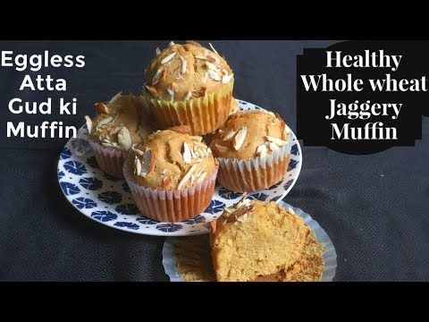 ATTA GUD KI MUFFIN | FLUFFY EGGLESS Healthy whole wheat jaggery Muffin recipe