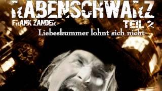 FRANK ZANDER - Liebeskummer lohnt sich nicht - RABENSCHWARZ 2