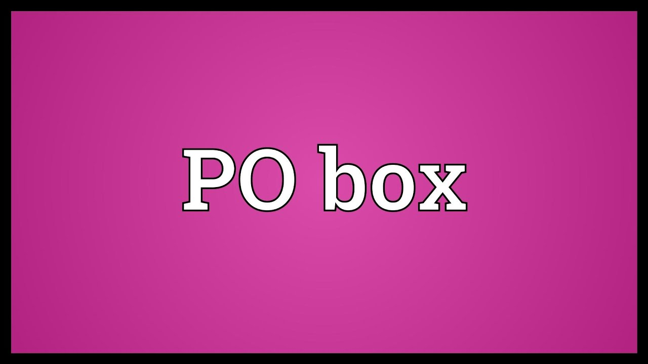 Po Box Meaning Youtube