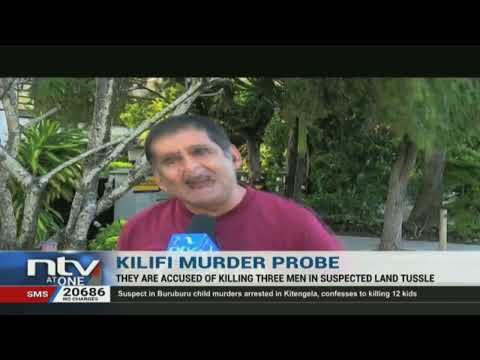 Kilifi Murders: Ex-MCA among suspects arrested for murder of 3 people
