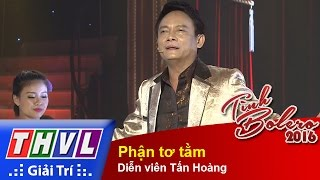 THVL | Tình Bolero 2016 - Tập 10: Phận tơ tằm - Diễn viên Tấn Hoàng