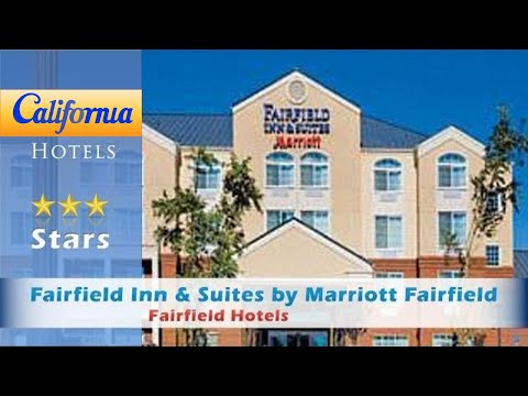 Fairfield Inn & Suites By Marriott Fairfield Napa Valley Area, Fairfield Hotels - California