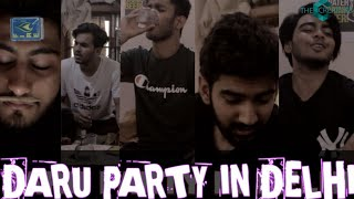 DARU PARTY IN DELHI | THE CREATORS PRESENTS