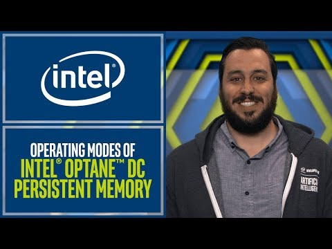 Operating Modes Of Intel® Optane™ DC Persistent Memory   Intel Software