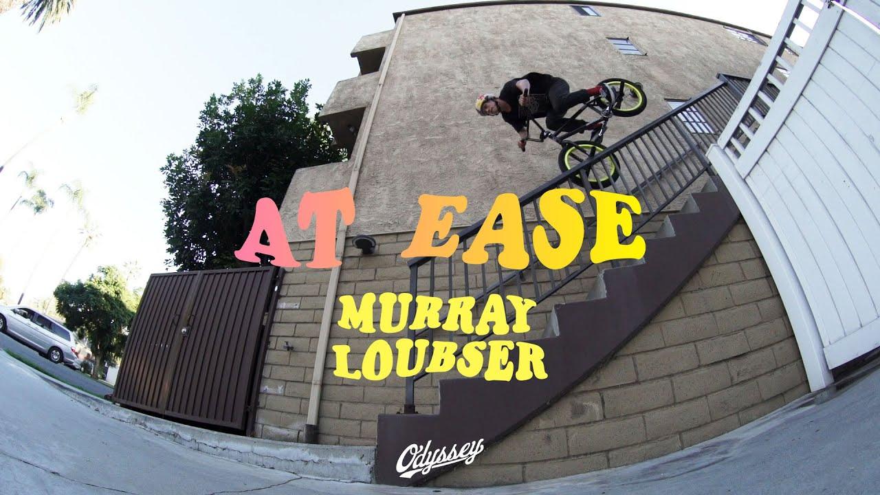 MURRAY LOUBSER | Odyssey BMX - At Ease