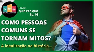 #08 - COMO PESSOAS COMUNS SE TORNAM MITOS?