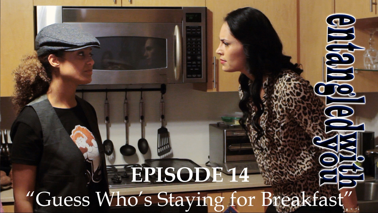 Entangled with You - Ep 14 - Guess Who's Staying for Breakfast