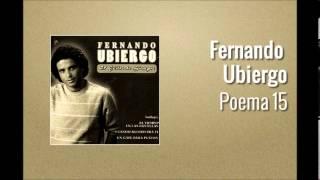 Fernando Ubiergo - Poema 15 (Pablo Neruda)