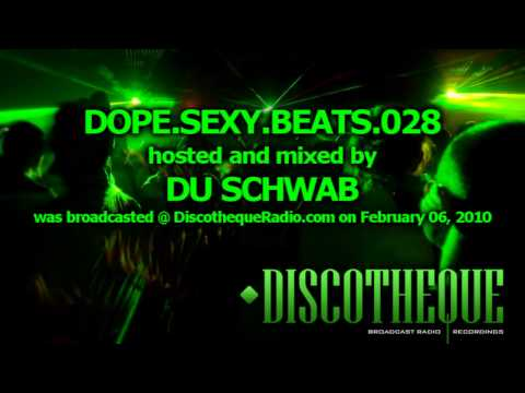 Dope.Sexy.Beats Full Episode 028 - music by Du Schwab