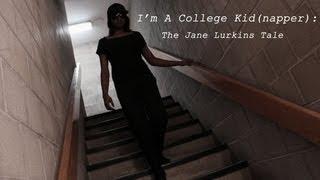 I'm A College Kid(napper)