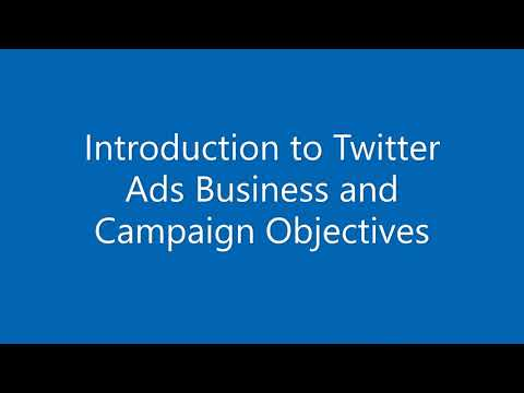 Introduction to Twitter Ads Business and Campaign Objectives | Free Digital Marketing Course