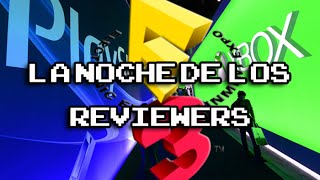 La Noche de los Reviewers - Episodio #14 - E3 (Ft. AngelGarmont)