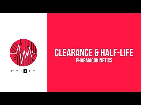 Clearance & Half-Life - The Pharmacokinetics Series
