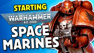 Getting Started Warhammer 40k - SPACE MARINES