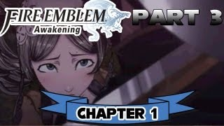 Fire Emblem Awakening Part 3 Chapter 1 34 Unwelcome