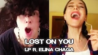 Lost On You - LP Ft. Elina Chaga (Элина Чага) via Smule + Lyrics