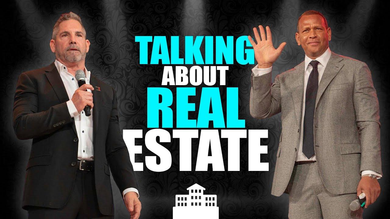 A Rod & Grant Cardone Talk Real Estate